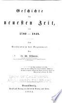 Handbuch der allgemeinen Geschichte: Bd. (4. Theil) Geschichte der neuesten Zeit. 1855