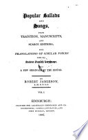 Popular Ballads and Songs from Tradition  Manuscripts and Scarce Editions  etc