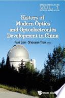 History of Modern Optics and Optoelectronics Development in China
