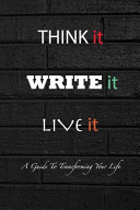 Think It Write It Live It