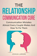 The Relationship Communication Cure