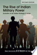 The Rise Of Indian Military Power Evolution Of An Indian Strategic Culture