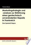 """Marketingstrategie und -analyse zur Einfhrung eines gentechnisch unver""""nderten Raps""""ls in Frankreich"""