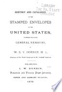 History and Catalogue of the Stamped Envelopes of the United States