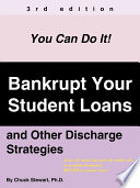 Bankrupt Your Student Loans and Other Discharge Strategies
