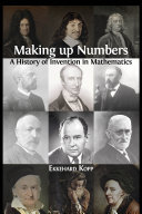 Making up Numbers: A History of Invention in Mathematics Book