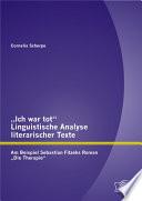Ich war tot   Linguistische Analyse literarischer Texte  Am Beispiel Sebastian Fitzeks Roman  Die Therapie