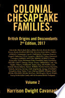 Colonial Chesapeake Families British Origins And Descendants 2nd Edition