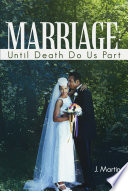 Marriage  Until Death Do Us Part