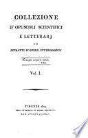 Collezione d Opuscoli Scientifici e Letterari ed Estratti d Opere Interessanti
