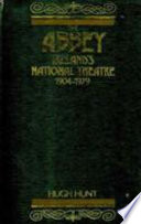 The Abbey  Ireland s National Theatre  1904 1978  i e  1979