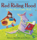 Red Riding Hood and the Sweet Little Wolf Wolf She Dreams Of Being Good And