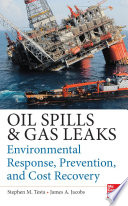 Oil Spills and Gas Leaks  Environmental Response  Prevention and Cost Recovery