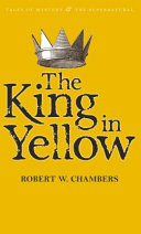 The King In Yellow : and reread it, and wept...
