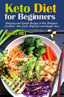 Keto Diet For Beginners Amazing And Simple Recipes In One Ketogenic Cookbook Low Carb High Fat And Weight Loss Recipes