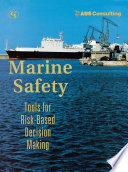 Marine Safety : for assessing and managing marine risks and...