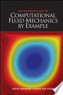 An Introduction to Computational Fluid Mechanics by Example