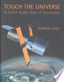 Touch the universe : a NASA braille book of astronomy