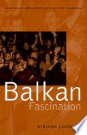 Balkan Fascination