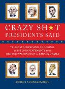 Crazy Sh t Presidents Said