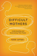 download ebook difficult mothers: understanding and overcoming their power pdf epub