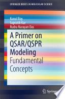A Primer on QSAR QSPR Modeling