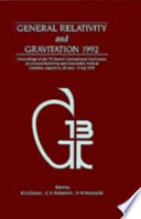 General Relativity and Gravitation 1992  Proceedings of the Thirteenth INT Conference on General Relativity and Gravitation  held at Cordoba  Argentina  28 June   July 4 1992