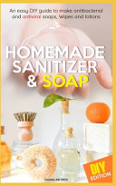Homemade Sanitizer And Soap