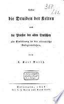 Über die Druiden der Kelten und die Priester der alten Teutschen als Einleitung in die altteutsche Religionslehre