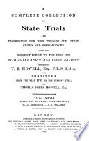 A Complete Collection Of State Trials And Proceedings For High Treason And Other Crimes And Misdemeanors From The Earliest Period To The Year 1820 Etc  book