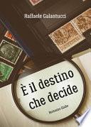 il destino che decide
