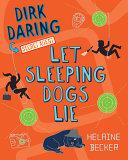 Let Sleeping Dogs Lie : alter ego, dirk daring, secret agent,...