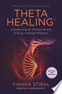 ThetaHealing  Introducing an Extraordinary Energy Healing Modality