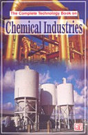 The Complete Technology Book on Chemical Industries