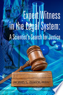 Expert Witness in the Legal System  A Scientist   s Search for Justice