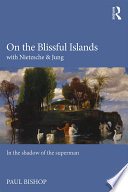 On the Blissful Islands with Nietzsche   Jung Book PDF