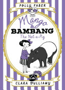 Mango   Bambang  The Not A Pig  Book One