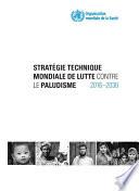 Strat  gie Technique Mondiale de Lutte Contre Le Paludisme 2016 2030