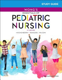 Study Guide For Wong S Essentials Of Pediatric Nursing