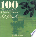 100 Things to Do in and Around Historic St  Charles