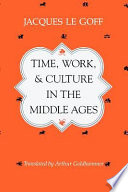 Time  Work  and Culture in the Middle Ages