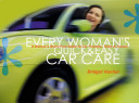 Every Woman S Quick Easy Car Care