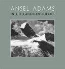 Ansel Adams in the Canadian Rockies