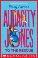 Audacity Jones to the Rescue  Audacity Jones  1