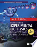 Introduction to Experimental Biophysics  Second Edition