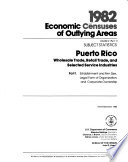 1982 Economic Census of Outlying Areas  Puerto Rico  subject statistics  2 pts