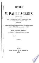 Lettre à m. Paul Lacroix (Bibliophile Jacob) ...