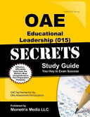 Oae Educational Leadership  015  Secrets Study Guide  Oae Test Review for the Ohio Assessments for Educators