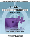 The LSAT Deconstructed Series  Volume 63  The June 2011 LSAT