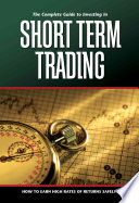 The Complete Guide to Investing in Short term Trading